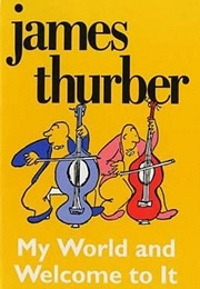 My World and Welcome to It (James Thurber)