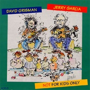 Not for Kids Only by David Grisman and Jerry Garcia