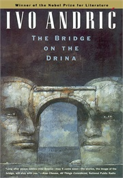 The Bridge on the Drina (Ivo Andrić)