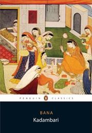 Kadambari by Banabhatta, Translated by Padmini Rajappa