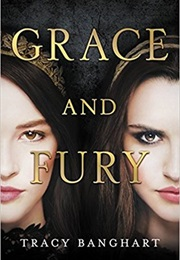 Grace and Fury (Tracy Banghart)