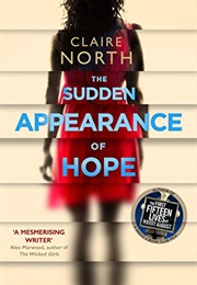 The Sudden Appearance of Hope (Claire North)