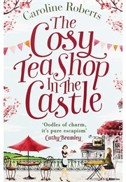 The Cosy Teashop in the Castle (Caroline Roberts)