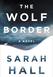The Wolf Border (Sarah Hall)