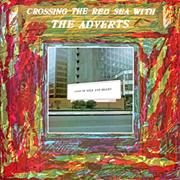 The Adverts : Crossing the Red Sea With the Adverts
