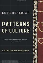 Patterns of Culture (Ruth Benedict)