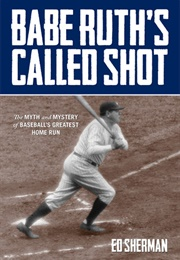 Babe Ruth's Called Shot (Ed Sherman)