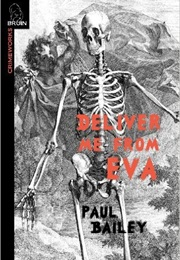 Deliver Me From Eva (Paul Bailey)