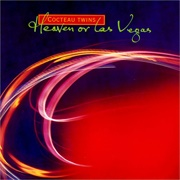Cocteau Twins - Heaven or Las Vegas