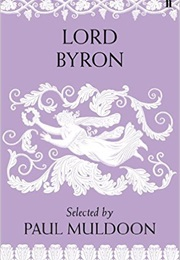 Lord Byron Poems Selected by Paul Muldson (Paul Muldson)