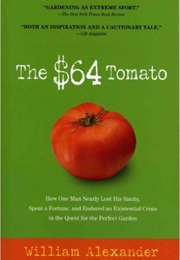 The $64 Tomato (William Alexander)
