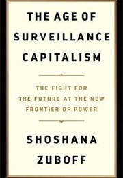The Age of Surveillance Capitalism (Shoshana Zuboff)