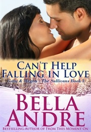 Can't Help Falling in Love (Bella Andre)