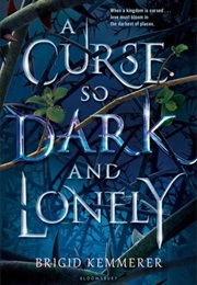 A Curse So Dark and Lonely (Brigid Kemmerer)