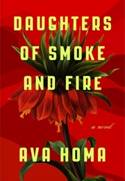 Daughters of Smoke and Fire (Ava Homa)