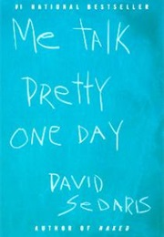 Me Talk Pretty One Day (David Sedaris)