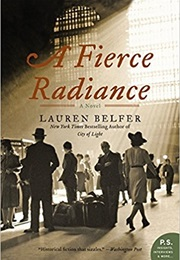 A Fierce Radiance (Lauren Belfer)