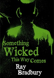 Something Wicked This Way Comes (Ray Bradbury)