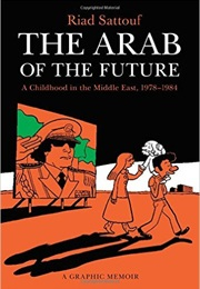 The Arab of the Future: A Childhood in the Middle East (Riad Sattouf)