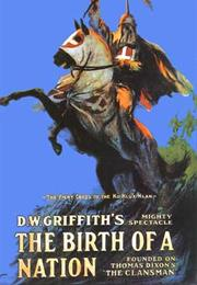 Birth of a Nation, the (1915, D.W. Griffith)