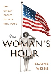 The Woman's Hour (Elaine Weiss)