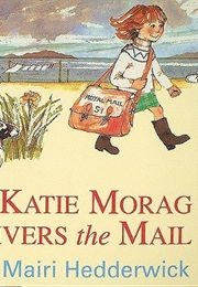 Katie Morag Delivers the Mail (Mairi Hedderwick)