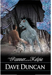 The Runner and the Kelpie (Dave Duncan)