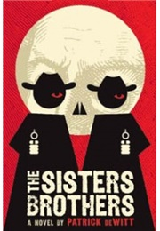 The Sisters Brothers (Patrick Dewitt)