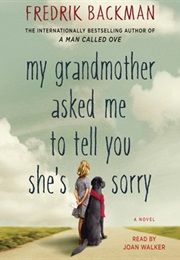 My Grandmother Asked Me to Tell You She's Sorry (Frederik Backman)