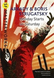Monday Starts on Saturday (Arkady & Boris Strugatsky)