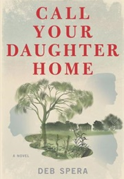 Call Your Daughter Home (Deb Spera)
