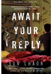 AWAIT YOUR REPLY (DAN CHAON)