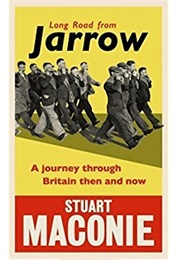 Long Road From Jarrow (Stuart Maconie)