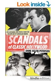 Scandals of Classic Hollywood (Anne Helen Petersen)