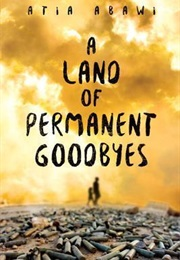 A Land of Permanent Goodbyes (Atia Abawi)