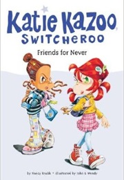 Katie Kazoo: Friends for Never (Nancy Krulik)