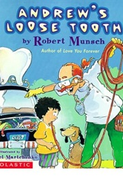 Andrew's Loose Tooth (Robert Munsch)