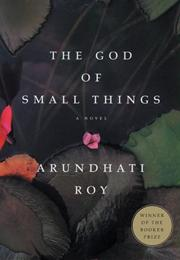 The God of Small Things (Arundhati Roy)