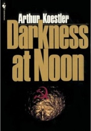 Darkness at Noon (Arthur Koestler)