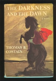 The Darkness and the Dawn (Thomas B. Costain)