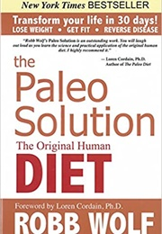 The Paleo Solution: The Original Human Diet (Robb Wolf)