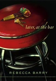 Later, at the Bar (Rebecca Barry)