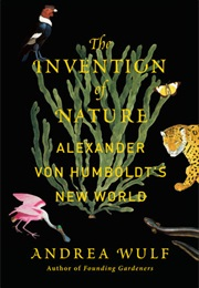 The Invention of Nature (Andrea Wulf)