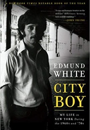 City Boy: My Life in New York in the 1960s and 70s (Edmund White)