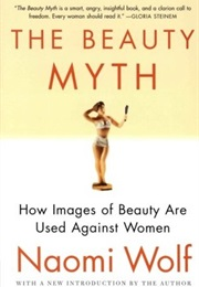 The Beauty Myth (Naomi Wolf)