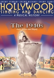 Hollywood Singing and Dancing: A Musical History - The 1940s: Stars, Stripes and Singing (2009)
