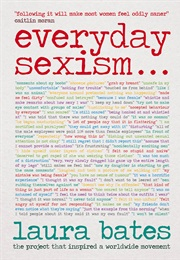 Everyday Sexism (Laura Bates)