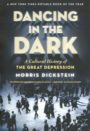 Dancing in the Dark: A Cultural History of the Great Depression (Morris Dickstein)