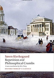 Repetition & Philosophical Crumbs (Soren Kierkegaard)
