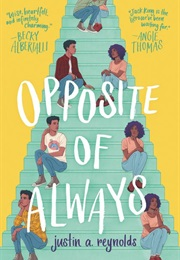 The Opposite of Always (Justin A. Reynolds)